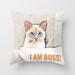 I am Boss! - Cat Attitude Throw Pillow