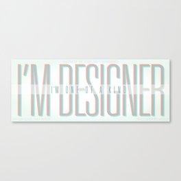 I'm Designer Canvas Print