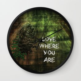 Love Where You Are Wall Clock