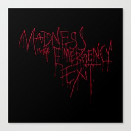 Madness Emergency Exit Canvas Print