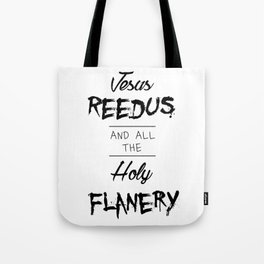 Jesus Reedus And All The Holy Flanery - Black Tote Bag