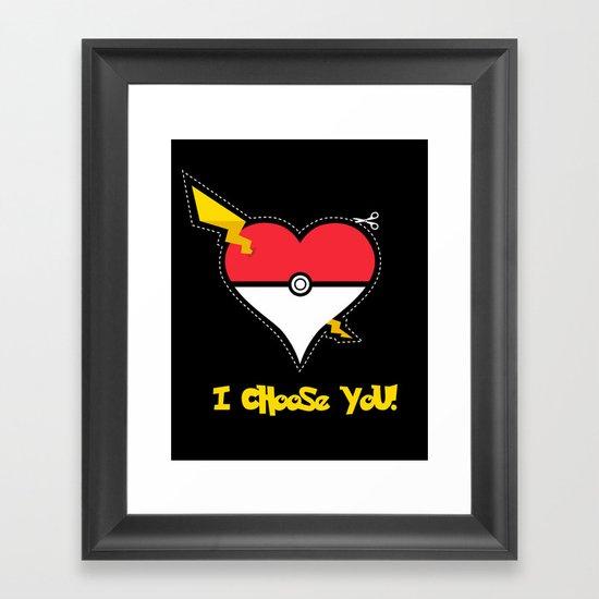 Valentine, I Choose You! Framed Art Print
