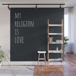 My Religion is Love Typography Wall Mural