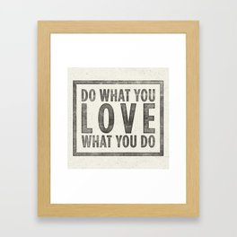 Do what you love Framed Art Print