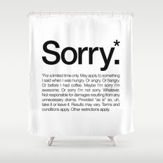 Sorry.* For a limited time only. (White) Shower Curtain