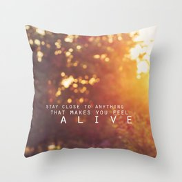 feel alive. Throw Pillow