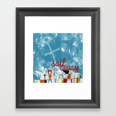 sail away. Framed Art Print