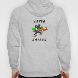 Later Haters - Goofy Hoody