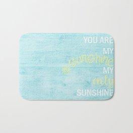YOU ARE MY SUNSHINE Bath Mat