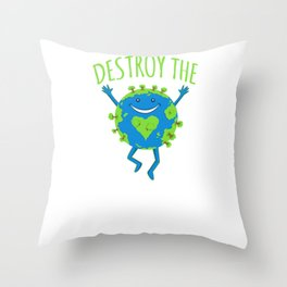 Destroy The Patriarchy Not The Earth Throw Pillow