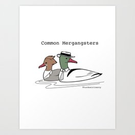 Mergangsters Art Print