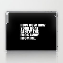 row row row funny quote Laptop & iPad Skin