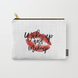 Wake up And Makeup Fashion quote Gift Idea Typographic Print Wall artwork Fashionista Mascara Print Carry-All Pouch