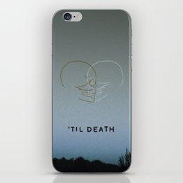 'Til Death iPhone Skin
