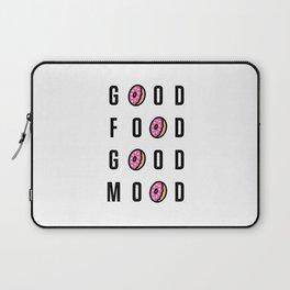 Good Food Good Mood Laptop Sleeve