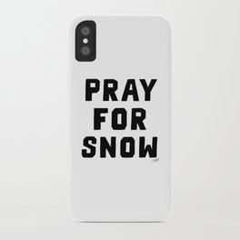 Pray For Snow iPhone Case