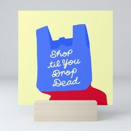 SHOP TIL YOU DROP DEAD Mini Art Print