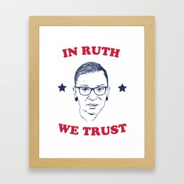 In Ruth We Trust RBG Framed Art Print