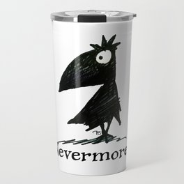 Nevermore! The Raven - Edgar Allen Poe Travel Mug