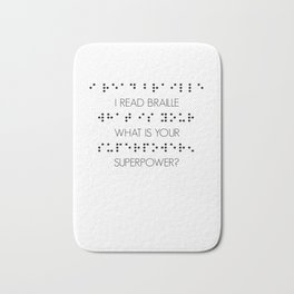 I Read Braille What Is Your Superpower? Bath Mat