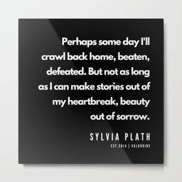 30    | Sylvia Plath Quotes | 190604 Metal Print