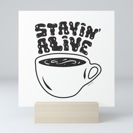 Stayin' Alive Mini Art Print