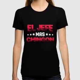 El Jefe, El Jefe Gift, Boss Gift, Mas Chingon T-shirt