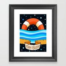 Yeah Buoy! Framed Art Print