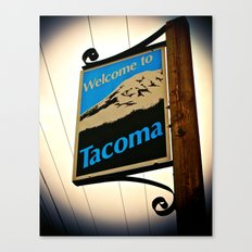 Welcome to Tacoma Canvas Print