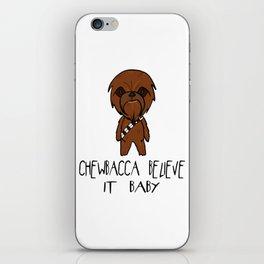 Chewbacca Believe it iPhone Skin