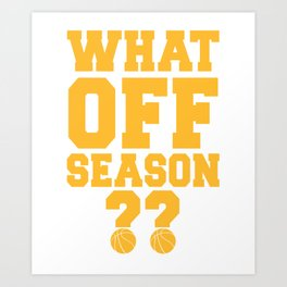 What Off Season Basketball Player Art Print