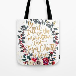 Go tell it on the mountain, wreath Tote Bag