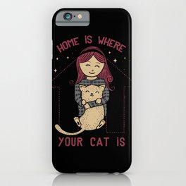 Home Is Where Your Cat Is iPhone Case