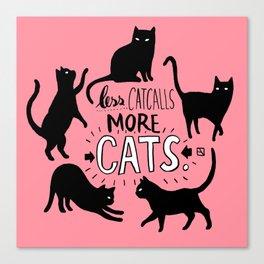 Less Catcalls More CATS. Canvas Print