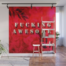 fucking awesome Wall Mural