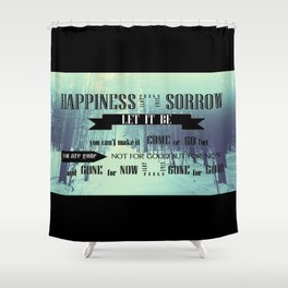 The Fray-Happiness  Shower Curtain