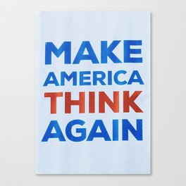 Make America Think Again Canvas Print