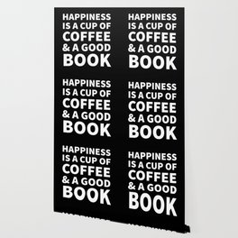 Happiness is a Cup of Coffee & a Good Book (Black) Wallpaper