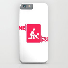 Your mother joke sex funny gift shirt iPhone Case
