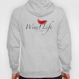Wine Life Hoody