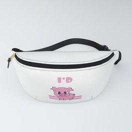 "A Piggy Tee For Pig Lovers ""I'd Smoke That"" T-shirt Design Grilling Grilled Oink Piglet Pig Hog Oink Fanny Pack"