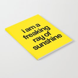 i am a freaking ray of sunshine Notebook