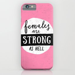 Females Are Strong As Hell Pink iPhone Case