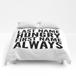 LAST NAME HUNGRY FIRST NAME ALWAYS Comforters