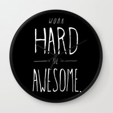 Work Hard Be Awesome Wall Clock