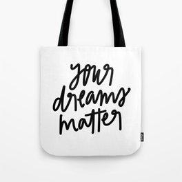 Your Dreams Matter Tote Bag