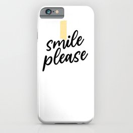 Smile Please Be Happy Love Is In The Air Happy People iPhone Case