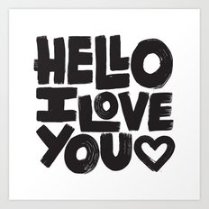 HELLO I LOVE YOU Art Print