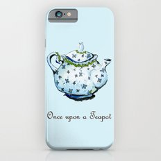 Once Upon A Teapot Slim Case iPhone 6s