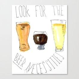 Look For The Beer Necessities  Canvas Print